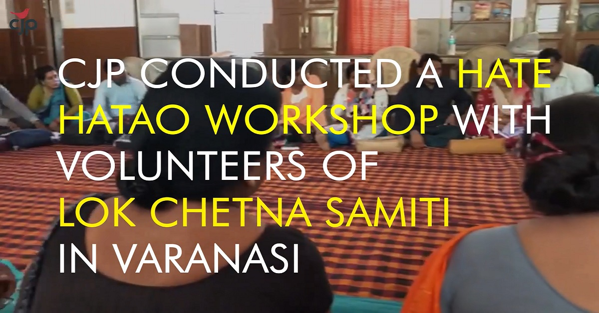 CJP's #HateHatao Workshop with Volunteers in Varanasi