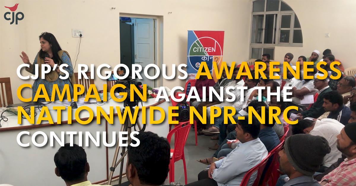 CJP's rigorous campaign against NPR-NRC, CAA continues