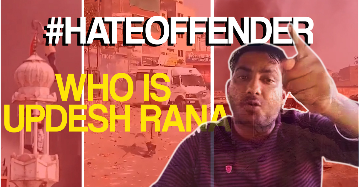 Hate Watch: Updesh Rana's provocative hate speeches online