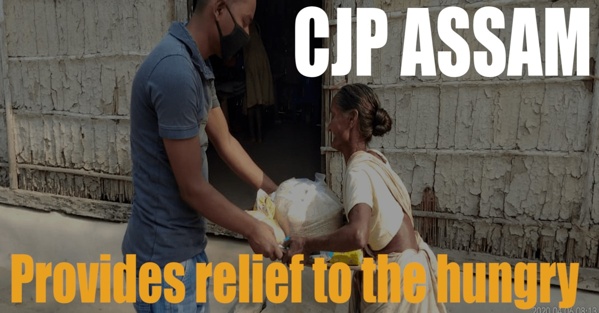 CJP Assam: Reaching remote areas to provide relief to the hungry