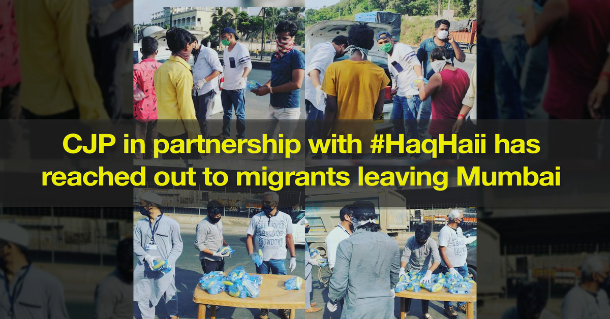 CJP partners with #HaqHai to reach out to migrants leaving Mumbai